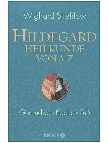 Hildegard-Heilkunde von A-Z