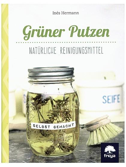Grüner Putzen – natürliche Reinigungsmittel