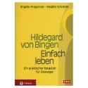 Hildegard von Bingen: Einfach leben
