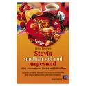 Stevia – sündhaft süß und urgesund