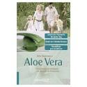 Aloe Vera - Gesundheit und Schönheit mit der Kraft der Wüstenlilie