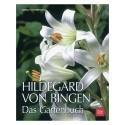 """""""Das Gartenbuch"""" nach Hildegard von Bingen"""
