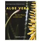 Aloe Vera - Was die Pflanze wirklich kann