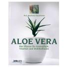 Aloe Vera - Die Pflanze für Gesundheit, Vitalität und Wohlbefinden