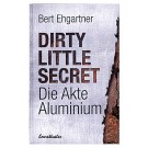 Dirty Little Secret - Die Akte Aluminium